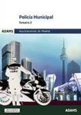 POLICIA MUNICIPAL DEL AYUNTAMIENTO DE MADRID: TEMARIO 2 - 9788490259955 - VV.AA.