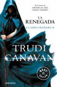 LA RENEGADA (SERIE DE KYRALIA 6 / TRILOGIA LA ESPIA TRAIDORA 2) - 9788490325155 - TRUDI CANAVAN