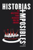 HISTORIAS IMPOSIBLES: 50 MISTERIOS PARA RESOLVER CON TUS AMIGOS - 9788490435755 - MARC CASANOVAS