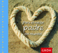 ¡PARA EL MEJOR PADRE DEL MUNDO! - 9788490680155 - VV.AA.