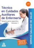 TÉCNICO EN CUIDADOS AUXILIARES ENFERMERÍA SERVICIO GALLEGO DE SALUD. TEMARIO ESPECÍFICO VOLUMEN 1 - 9788490933855 - VV.AA.