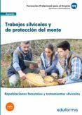 UF0508: TRABAJOS SILVICOLAS Y DE PROTECCION DEL MONTE. CERTIFICADO DE PROFESIONALIDAD REPOBLACIONES FORESTALES Y        TRATAMIENTOS SILVICOLAS - 9788490935255 - VV.AA.