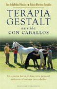TERAPIA GESTALT ASISTIDA CON CABALLOS - 9788491110255 - TONI DE LA RUBIA