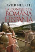 la conquista romana de hispania (ebook)-javier negrete-9788491642855