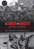 LA CAMARA EN EL MACUTO - 9788491644255 - PABLO LARRAZ ANDIA