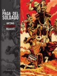 LA PAGA DEL SOLDADO - 9788492444755 - ANTONIO HERNANDEZ PALACIOS