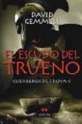 EL ESCUDO DEL TRUENO. GUERREROS DE TROYA II - 9788492472055 - DAVID GEMMELL