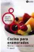 COCINA PARA ENAMORADOS: RECETAS Y CONSEJOS AFRODISIACOS - 9788493328955 - P. AGUSTI