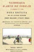 TAUROMAQUIA O ARTE DE TOREAR; ADORNADA CON TREINTA LAMINAS QUE RE PRESENTAN LAS PRINCIPALES SUERTES (MADRID, 1804 EN LA IMPRENTA DE VEGA Y COMPAÑIA) - 9788493774455 - JOSE PEPE-HILLO DELGADO