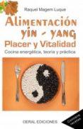 ALIMENTACION YIN YANG: PLACER Y VITALIDAD - 9788493812355 - RAQUEL MAGEM LUQUE