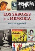 LOS SABORES DE LA MEMORIA. MARCAS QUE DEJAN HUELLA - 9788494859755 - FERNANDO RUIZ-GOSEASCOECHEA
