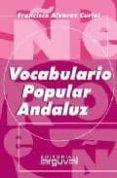 VOCABULARIO POPULAR ANDALUZ - 9788495948755 - FRANCISCO ALVAREZ CURIEL