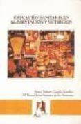 EDUCACION SANITARIA EN ALIMENTACION Y NUTRICION (4ª ED.) - 9788496224155 - MARIA DOLORES CASTILLO SANCHEZ