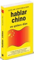 HABLAR CHINO EN QUINCE DIAS (GUIA DE CONVERSACION) - 9788496445055 - VV.AA.