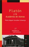 PLATON Y LA ACADEMIA DE ATENAS - 9788496566255 - PEDRO MIGUEL GONZALEZ URBANEJA