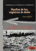 HUELLAS DE LUZ, REGISTROS DE DOLOR - 9788496993655 - VV.AA.