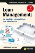 LEAN MANAGEMENT: LA GESTION COMPETITIVA POR EXCELENCIA - 9788496998155 - LLUIS CUATRECASAS