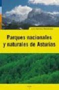 PARQUES NACIONALES Y NATURALES DE ASTURIAS - 9788497043755 - JULIO HERRERA MENENDEZ