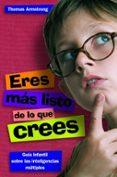 ERES MAS LISTO DE LO QUE CREES - 9788497543255 - THOMAS ARMSTRONG