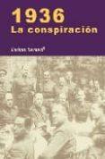 1936. LA CONSPIRACION - 9788497566155 - ENRIQUE SACANELL RUIZ DE APODACA