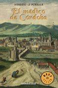 EL MEDICO DE CORDOBA - 9788497598255 - HERBERT LE PORRIER