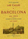 LAS CALLES DE BARCELONA EN 1865 (3 VOLS) (FACSIMIL) - 9788497614955 - VICTOR BALAGUER
