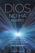 DIOS NO HA MUERTO - 9788497776455 - AMIT GOSWAMI