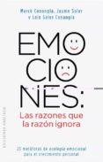 EMOCIONES: LAS RAZONES QUE LA RAZON IGNORA - 9788497778855 - M. MERCE CONANGLA