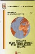 ACTUACION DE LAS FUERZAS ARMADAS EN LA CONSOLIDACION DE LA PAZ - 9788497812955 - VV.AA.