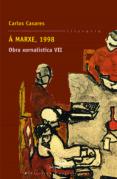 A MARXE, 1998: OBRA XORNALISTICA VII - 9788498651355 - CARLOS CASARES