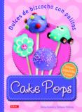 CAKE POPS: DULCES DE BIZCOCHO CON PALITOS - 9788498742855 - HEIKE ROLAND