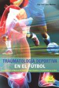 traumatología deportiva en el fútbol (ebook)-juan jose lopez martinez-9788499106755