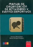 manual de organizacion de actividades y eventos deportivos-antonio j. monroy anton-barbara sotomayor rodriguez-9788499159355