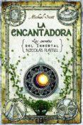EL ALQUIMISTA VI :LA ENCANTADORA - 9788499185255 - MICHAEL SCOTT