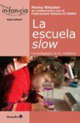 LA ESCUELA SLOW: LA PEDAGOGIA DE LO COTIDIANO - 9788499218755 - PENNY RITSCHER