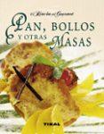 PAN, BOLLOS Y OTRAS MASAS (EL RINCON DEL GOURMET) - 9788499281155 - VV.AA.