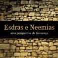 Descarga gratuita de libro online. ESDRAS E NEEMIAS (REVISTA DO ALUNO)