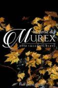 LE STORIE DI MUREX (EBOOK) - 9788894210255