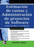 ESTIMACION DE COSTOS Y ADMINISTRACION DE PROYECTOS DE SOFTWARE (2 ª ED.) - 9789701067055 - CAPERS JONES