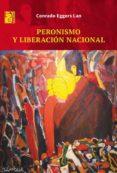 PERONISMO Y LIBERACIÓN NACIONAL (EBOOK) - 9789873615955 - CONRADO EGGERS LAN