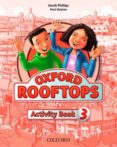 OXFORD ROOFTOPS 3º PRIMARIA ACTIVITY BOOK - 9780194503365 - VV.AA.