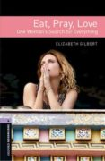 OXFORD BOOKWORMS LIBRARY: STAGE 4: EAT PRAY LOVE AUDIO CD PACK - 9780194786065 - VV.AA.