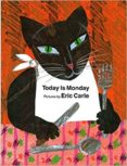 TODAY IS MONDAY - 9780399219665 - ERIC CARLE