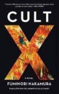 CULT X: A NOVEL - 9781616957865 - FUMINORI NAKAMURA