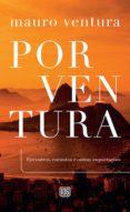 Descarga gratuita de libros y revistas. PORVENTURA 9786580905065  de MAURO VENTURA