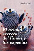 el aroma secreto del limón y las especias (ebook)-ayad akhtar-9788408008965