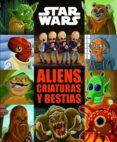 STAR WARS: CUENTO: ALIENS, CRIATURAS Y BESTIAS - 9788408185765 - VV.AA.
