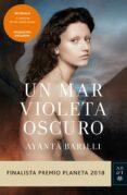 pack un mar violeta oscuro (finalista premio planeta 2018) + libreta de notas-ayanta barilli-9788408209065