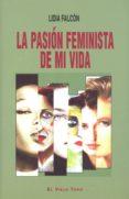 LA PASION FEMINISTA DE MI VIDA (EL VIEJO TOPO) - 9788415216865 - LIDIA FALCON