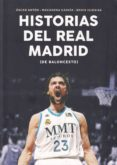 HISTORIAS DEL REAL MADRID - 9788415448365 - VV.AA.